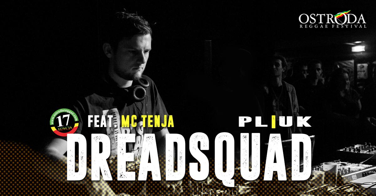 DREADSQUAD FEAT. MC TENJA (Polska/Wlk. Brytania)