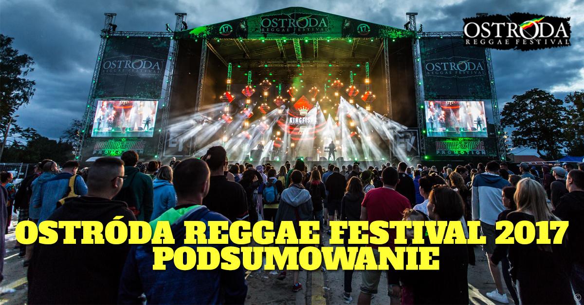 OSTRÓDA REGGAE FESTIVAL 2017 PODSUMOWANIE